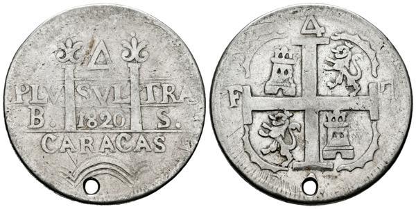 11 - PERIODO DE INDEPENDENCIA. 4 Reales. (Ar. 9,90g/30mm). 1820. Caracas BS. (Cal-1028). MBC. Perforación. Muy Rara. - 2,000€